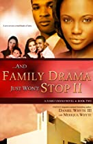...And Family Drama Just Won't Stop II