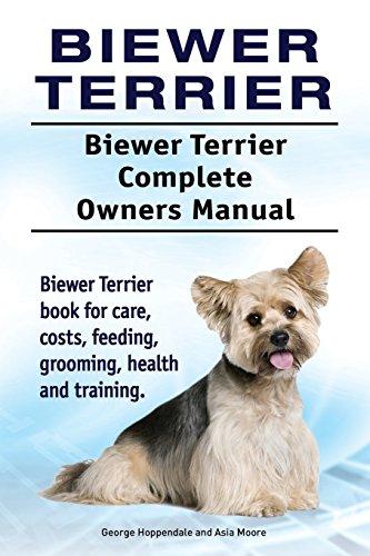 Biewer Terrier. Biewer Terrier Complete Owners Manual. Biewer Terrier book for care, costs, feeding, grooming, health and ()