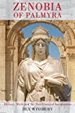 Zenobia of Palmyra: History, Myth and the Neo-Classical Imagination, Rex Winsbury, 071563853X