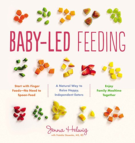 Baby-Led Feeding: A Natural Way to Raise Happy, Independent Eaters ()