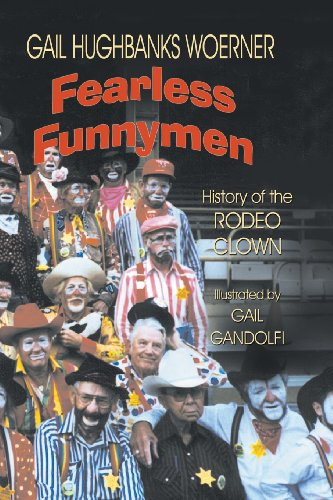 Fearless Funnymen: The History of the Rodeo Clown (Rodeo History)