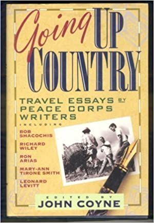 Going Up Country Travel Essays By Peace Corps Writers John Coyne  Going Up Country Travel Essays By Peace Corps Writers John Coyne   Amazoncom Books Pay To Do Hw also Custom Writing Reviews  How Do I Write A Thesis Statement For An Essay