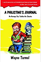 A Philistine's Journal: An Average Guy Tackles the Classics by Wayne Turmel (2003-05-06)