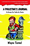 img - for A Philistine's Journal: An Average Guy Tackles the Classics by Wayne Turmel (2003-05-06) book / textbook / text book