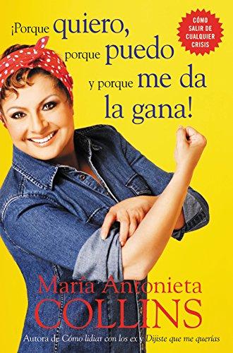 Porque quiero, porque puedo y porque me da la gana (Spanish Edition)
