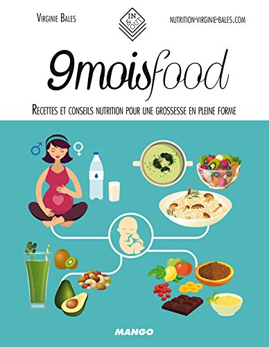 9 mois food - Recettes et conseils nutrition pour une grossesse en pleine forme (In and out) (French Edition)