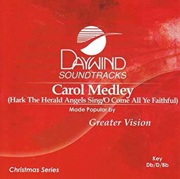 Made Popular By Greater Vision Carol Medley Hark The