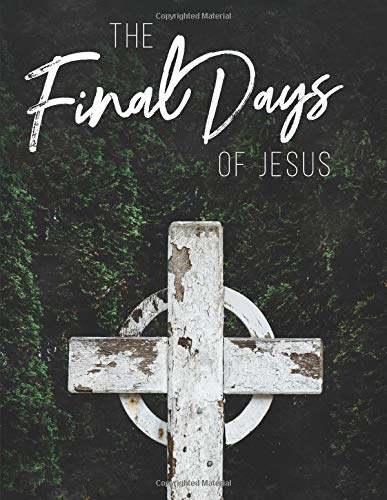 Pdf Bibles The Final Days of Jesus: A Lent Study by Sacred Holidays
