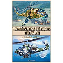 The Main Combat Helicopters of the World (Extended edition): Weapons and Air Forces of the World