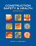 Construction Safety and Health Plus MyConstructionKit, Goetsch, David L., 0132995247
