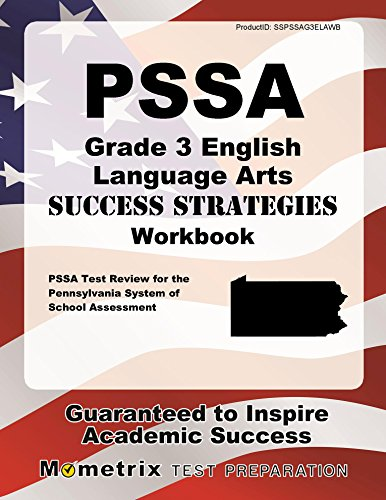 PSSA Grade 3 English Language Arts Success Strategies Workbook: Comprehensive Skill Building Practice for the Pennsylvania System of School Assessment