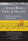 The Jewish Book of Grief and Healing: A Spiritual Companion for Mourning