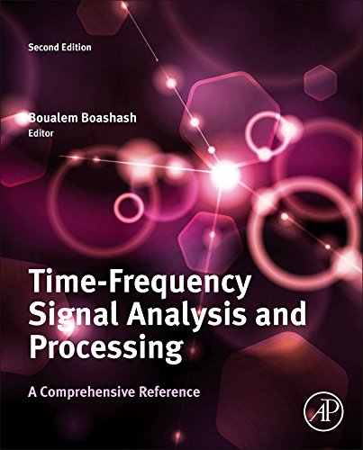 Time-Frequency Signal Analysis and Processing: A Comprehensive Reference (Eurasip and Academic Press Series in Signal and Image Processing)