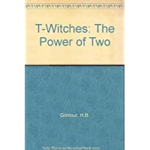 The Power of Two (T.Witches) by H.B. Gilmour (2001-10-19)