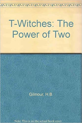 Book The Power of Two (T.Witches) by H.B. Gilmour (2001-10-19)