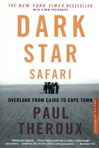 Dark Star Safari: Overland from Cairo to Capetown
