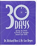 30 Days Turning the Hearts of Parents and Teenagers Toward Each Oth, Dr. Richard Ross, 0633099333