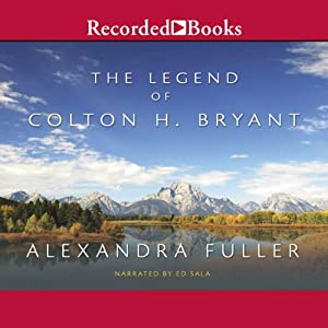 colton h bryant Buy the legend of colton h bryant uk ed by alexandra fuller (isbn: 9781847393319) from amazon's book store everyday low prices and free delivery on eligible orders.