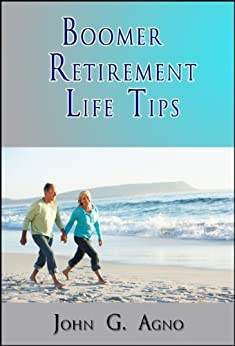 Boomer Retirement Life Tips by [Agno, John]