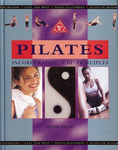 Pilates: Incorporating Chi Principles (Mind, body, spirit)