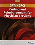 CPT/HCPCS Coding and Reimbursement for Physician Services, 2008 Edition 9781584262022