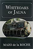 img - for Whiteoaks of Jalna book / textbook / text book