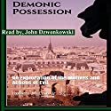 Demonic Possession: An Exploration of the Motives and Actions of Evil Audiobook by Robert Lee McCoin Jr. Narrated by John Dzwonkowski