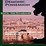 Demonic Possession: An Exploration of the Motives and Actions of Evil | Robert Lee McCoin Jr.