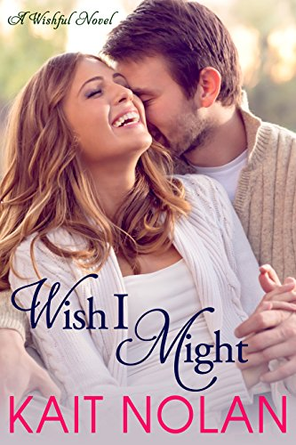 Wish I Might: A Small Town Southern Romance (Wishful Romance Book 5)