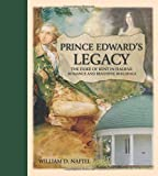 Prince Edward's Legacy: The Duke of Kent in Halifax: Romance and Beautiful Buildings (Formac Illustrated History)