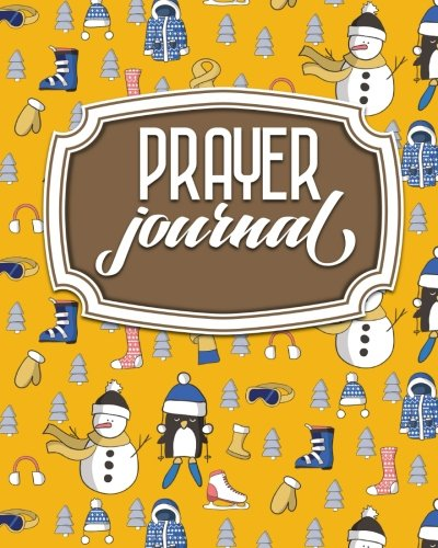 Download Prayer Journal: Faith-Based Inspirational Worship Tool To Record, Remember, Reflect and Praise, Cute Winter Skiing Cover (Prayer Journal Book) (Volume 7) pdf