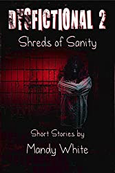 Dysfictional 2: Shreds of Sanity (Dysfunctional Fiction)