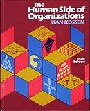 The Human Side of Organizations, Kossen, Stan, 0060437758