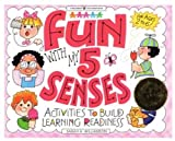 Fun With My 5 Senses: Activities to Build Learning Readiness (Williamson Little Hands Series)
