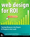 Web Design for ROI, Lance Loveday and Sandra Niehaus, 0321489829