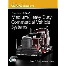 Fundamentals of Medium/Heavy Duty Commercial Vehicle Systems (Jones & Bartlett Learning Cdx Automotive)