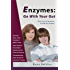 Enzymes: Go With Your Gut: More Practical Guidelines For Digestive Enzymes