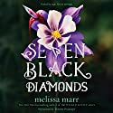 Seven Black Diamonds Audiobook by Melissa Marr Narrated by Therese Plummer