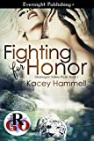 Fighting for Honor (Okanogan Valley Pride Book 1)