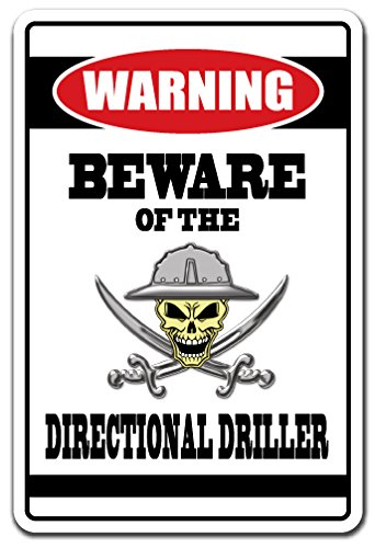 Beware of The Directional Driller Warning Sign Drill Work Man Tools | Indoor/Outdoor | 14'' Tall