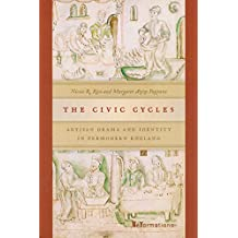 The Civic Cycles: Artisan Drama and Identity in Premodern England