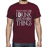 fresh tees I Drink and I Know Things T- Shirts (Medium, Maroon)