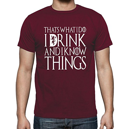 fresh tees I Drink and I Know Things T- Shirts (X- Large, Maroon)