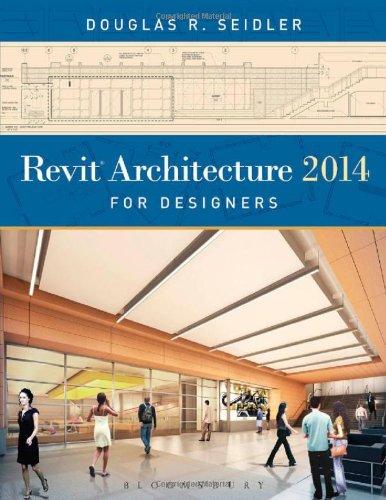 Revit Architecture 2014 for Designers -  Douglas R. Seidler, Paperback