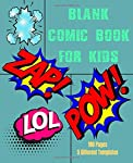 Blank Comic Book For Kids: 180 pages with 5 different empty cartoon templates for Drawing yourself, increase creativity...