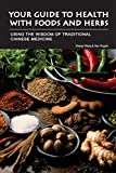 Product review for Your Guide to Health with Foods & Herbs: Using the Wisdom of Traditional Chinese Medicine