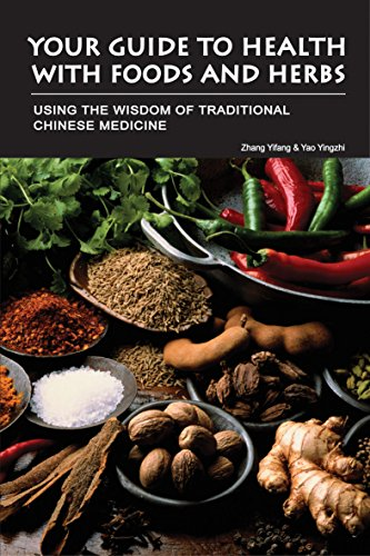 Your Guide to Health with Foods & Herbs: Using the Wisdom of Traditional Chinese - Chinese Therapy Nutrition