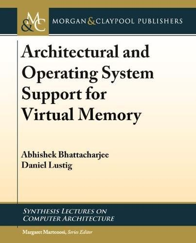 Architectural and Operating System Support for Virtual Memory (Synthesis Lectures on Computer Architecture) by Morgan & Claypool Publishers