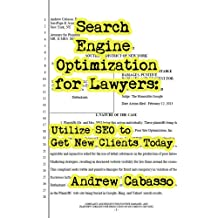 Search Engine Optimization for Lawyers: Utilize SEO to Get New Clients Today