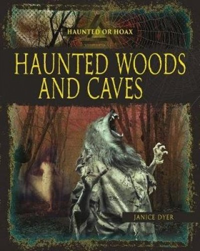Download Haunted Woods and Caves (Haunted or Hoax?) PDF